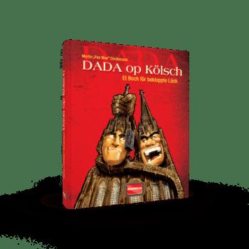 Dada op Kölsch – Et Boch för bekloppte Lück