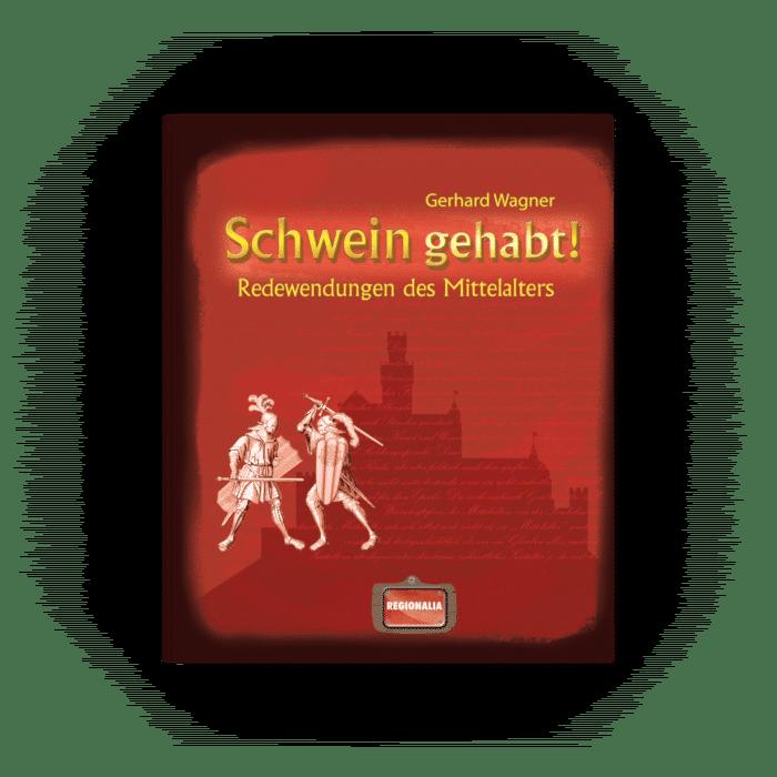 Schwein gehabt! – Redewendungen des Mittelalters