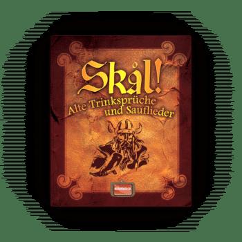 Skal! – Alte Trinksprüche und Sauflieder