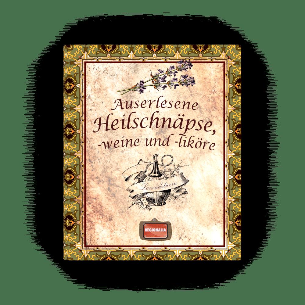 Auserlesene Heilschnapse Weine Und Likore Regionalia Verlag