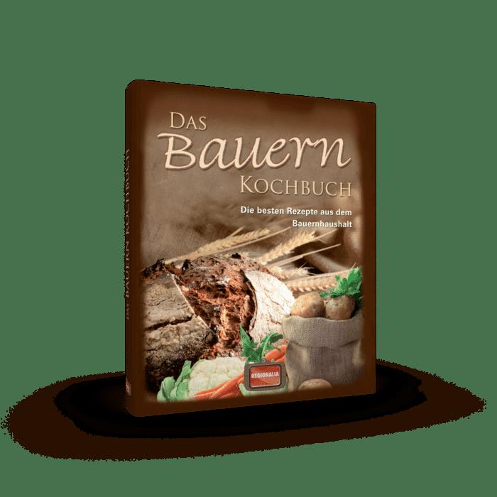 Das Bauern Kochbuch – Die besten Rezepte aus dem Bauernhaushalt