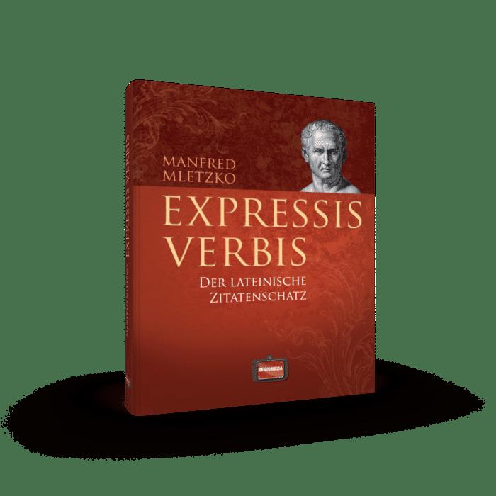 Expressis verbis – Der lateinische Zitatenschatz