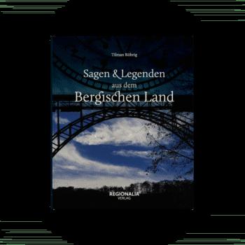 Sagen und Legenden aus dem Bergischen Land