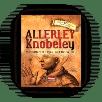 Allerley Knobeley – Mittelalterliche Denk- und Ratespiele
