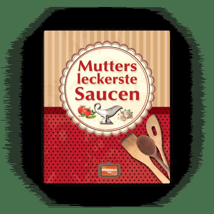 Mutters leckerste Saucen