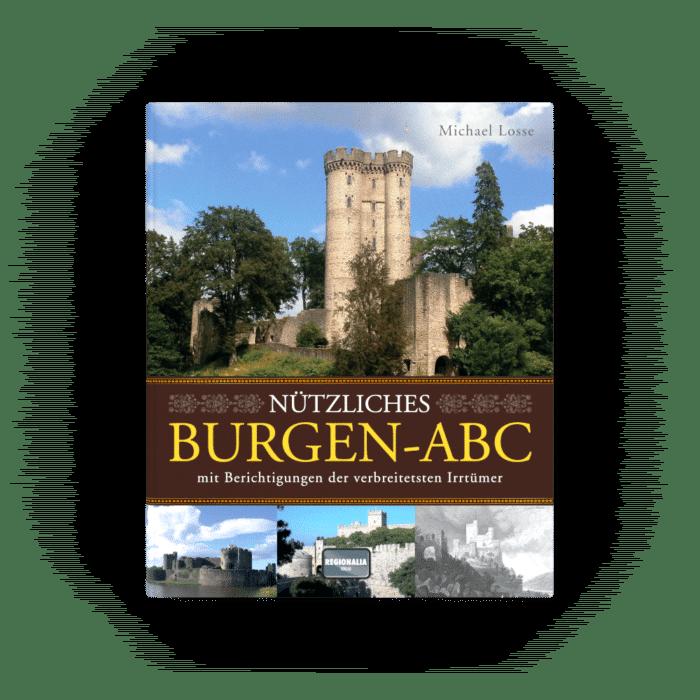 Nützliches Burgen-ABC – mit Berichtigungen der verbreitetsten Irrtümer