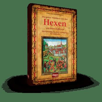 Die gantze Wahrheyt von den Hexen und deren Zaubereyn – Hexenverständnis und -verfolgung im Mittelalter