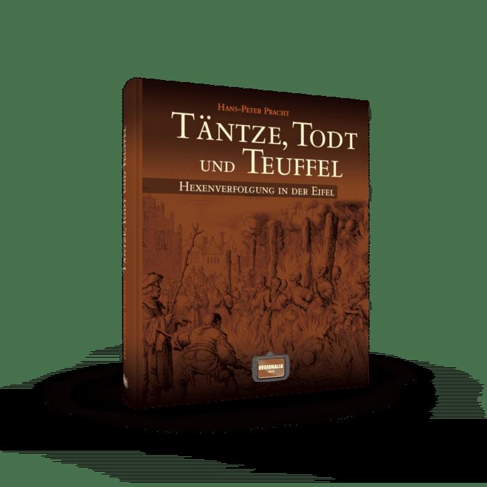 Todt und Teuffel – Hexenverfolgung in der Eifel