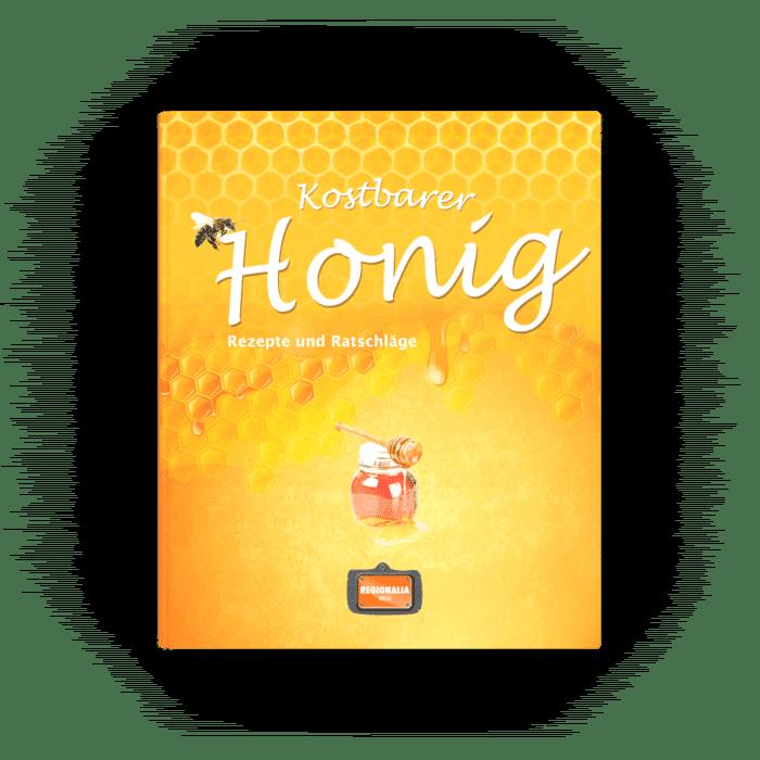 Kostbarer Honig – Rezepte und Ratschläge