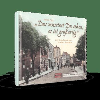 """es ist großartig"""" – Der Kreis Euskirchen in alten Ansichten"""
