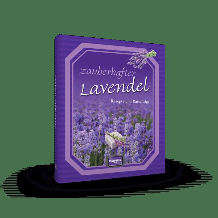 Zauberhafter Lavendel – Rezepte und Ratschläge