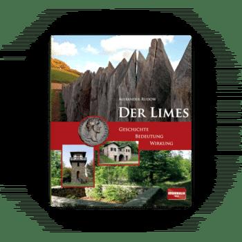 Der Limes – Geschichte - Bedeutung - Wirkung