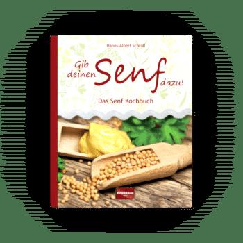Gib deinen Senf dazu! – Das Senf Kochbuch
