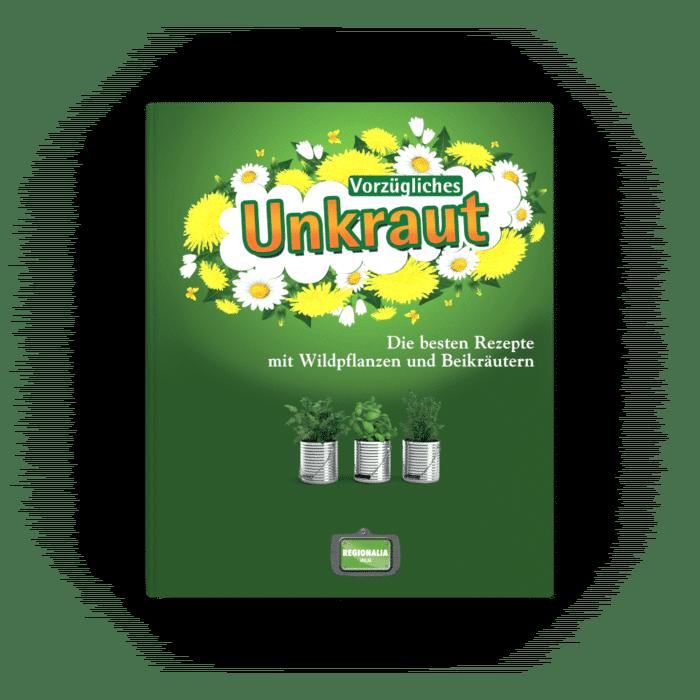 Vorzügliches Unkraut – Die besten Rezepte mit Wildpflanzen und Beikräutern