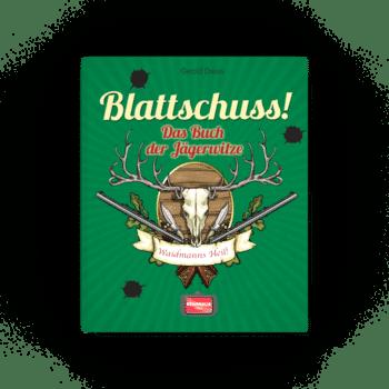 Blattschuss! – Das Buch der Jägerwitze