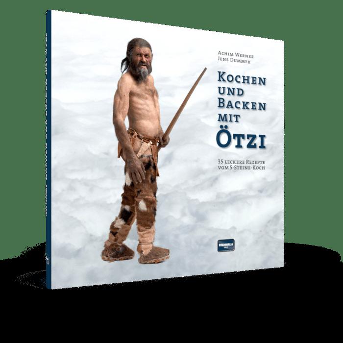 Kochen und Backen mit Ötzi – 35 leckere Rezepte vom 5-Steine-Koch