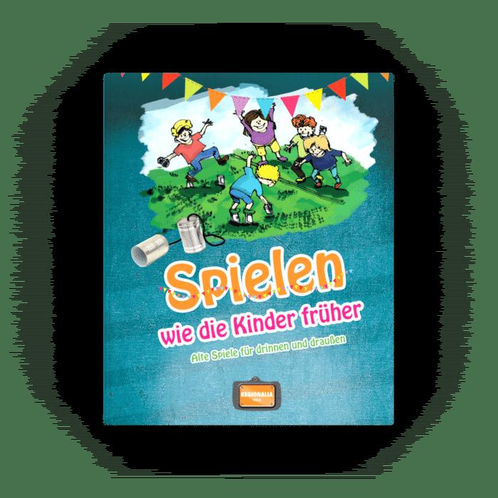 Spielen wie die Kinder früher – Alte Spiele für drinnen und draußen