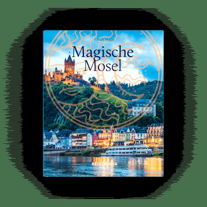Magische Mosel – Mystische Orte und unheimliche Ereignisse