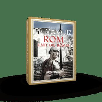 Prima Quiz Rom und die Römer – 100 Fragen und Antworten