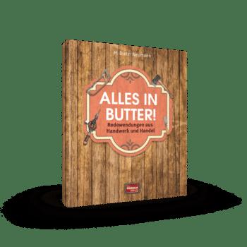 Alles in Butter! – Redewendungen aus Handwerk und Handel