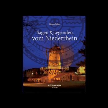 Sagen und Legenden vom Niederrhein