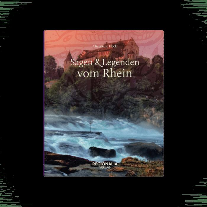 Sagen und Legenden vom Rhein