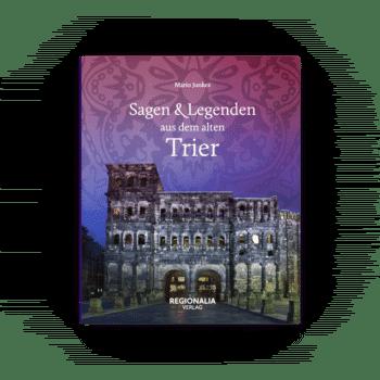Sagen und Legenden aus dem alten Trier