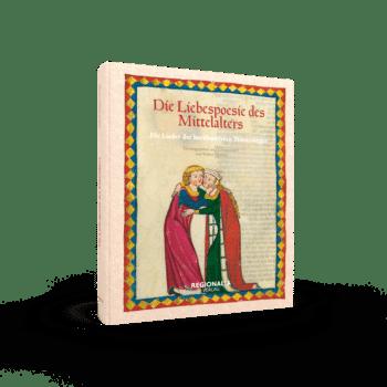 Die Liebespoesie des Mittelalters – Die Lieder der berühmtesten Minnesänger